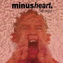 Minusheart - They Shout (Single) (2020)