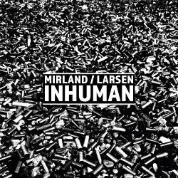 Mirland/Larsen - Inhuman (2020)