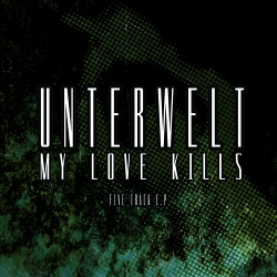 My Love Kills - Unterwelt (EP) (2020)