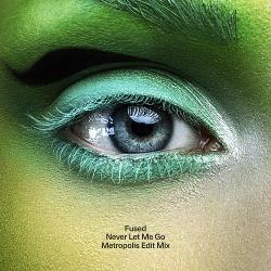 Fused - Never Let Me Go (Metropolis Edit Mix) (2020)