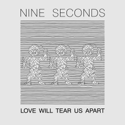 Nine Seconds - Love Will Tear Us Apart (EP) (2020)