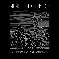 Nine Seconds - That Perfect Beat Will Tear Us Apart (2020)