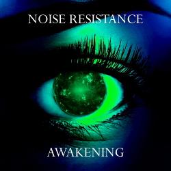 Noise Resistance - Awakening (EP) (2020)