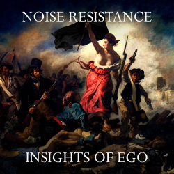 Noise Resistance - Insights Of Ego (2020)