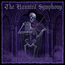 Nox Arcana - The Haunted Symphony (2019)