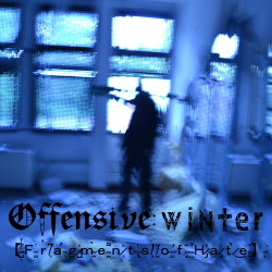 Offensive:winter - Fragments of Hate (2020)