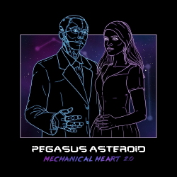 Pegasus Asteroid - Mechanical Heart 2.0 (2020)