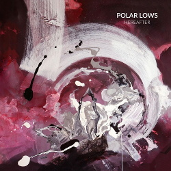 Polar Lows - Hereafter (EP) (2019)