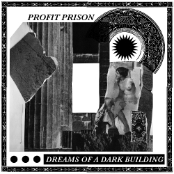 Profit Prison - Dreams of a Dark Building (2020)