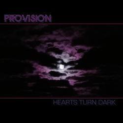 Provision - Hearts Turn Dark (2020)