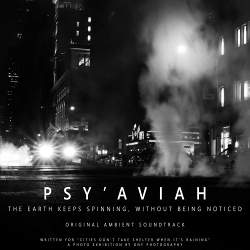 Psy'Aviah - The Earth Keeps Spinning, Without Being Noticed (Original Ambient Soundtrack) (2020)