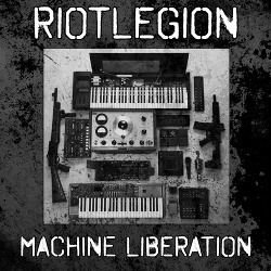 RIOTLEGION - Machine Liberation (2020)