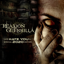 Reaxion Guerrilla - I Hate You (Special 2020 Edition) (2020)