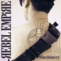 Rebel Empire - Machinery (Single) (2020)