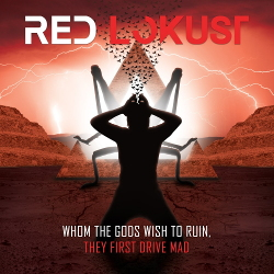 Red Lokust - Whom the Gods Wish to Ruin, They First Drive Mad (2020)