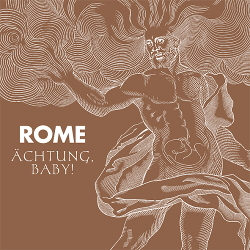 Rome - Achtung, Baby! (Limited Edition Vinyl) (2020)