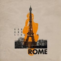 Rome - Gärten und Straßen (Limited Edition Vinyl) (2020)