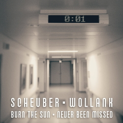 Scheuber feat. Wollank - Burn the Sun / Never Been Missed (Single) (2020)