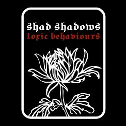 Shad Shadows - Toxic Behaviours (2020)