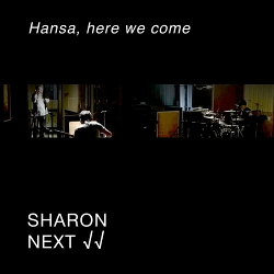 Sharon Next - Hansa, Here We Come (2020)