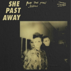 She Past Away - Part Time Punks Session (2020)