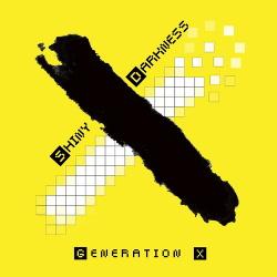 Shiny Darkness - Generation X (2019)