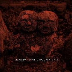 Siamgda - Symbiotic Creatures (EP) (2020)