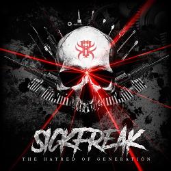 Sickfreak - The Hatred Of Generation (Single) (2020)