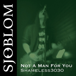 Sjöblom - Not a Man for You - Shameless3030 (Single) (2020)