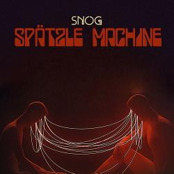 Snog - Spätzle Machine (EP) (2020)