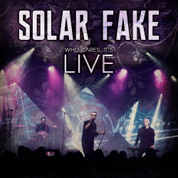 Solar Fake - Who Cares, It's Live (2020)
