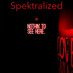 Spektralized - Nothin' to See Here (2020)