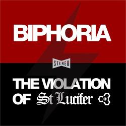 St Lucifer - Biphoria / The Violation of St Lucifer (2020)