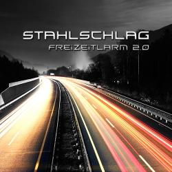 Stahlschlag - Freizeitlärm 2.0 (2020)