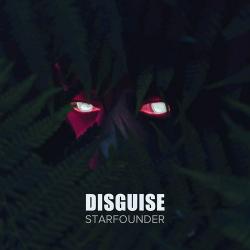 Starfounder - Disguise (2020)