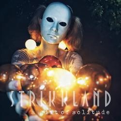 Strikkland - A gift of Solitude (EP) (2020)