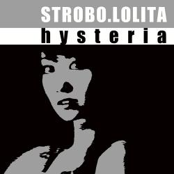 Strobo.Lolita - Hysteria (2020)
