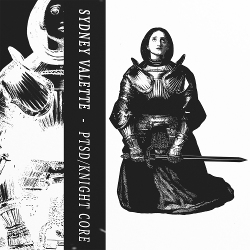 Sydney Valette - PTSD/Knight Core (Single) (2020)