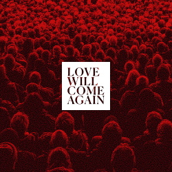 Talk to Her - Love Will Come Again (2020)