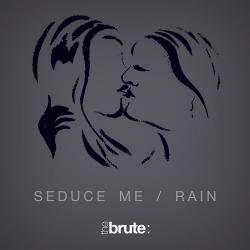 The Brute : - Seduce Me / Rain (Double-Single) (2020)