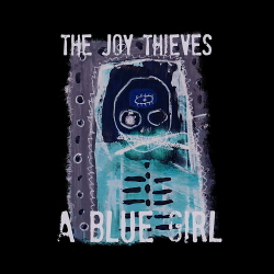 The Joy Thieves - A Blue Girl (2020)