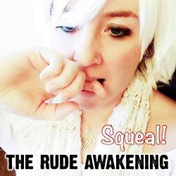 The Rude Awakening - Squeal! (Single) (2020)