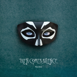 Then Comes Silence - Machine (2020)