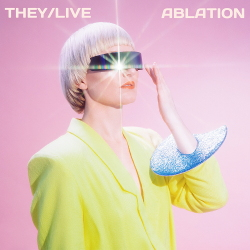 They/Live - Ablation (2020)