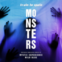 Train To Spain - Monsters - Remixes (2020)