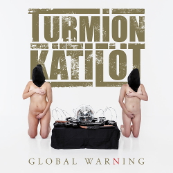 Turmion Kätilöt - Global Warning (2020)