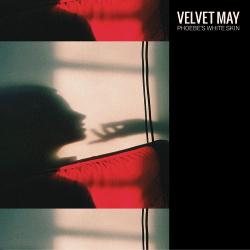 Velvet May - Phoebe's White Skin (EP) (2020)