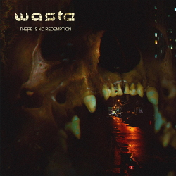 W.A.S.T.E. - There Is No Redemption (2020)