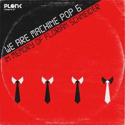 VA - We are Machine Pop 6 (In Memory of Florian Schneider) (2020)