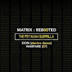 MATRIX:REB00TED - The PSY'AVIAH Guerrilla - Zion [Electro Dance] Warfare [07] (2020)